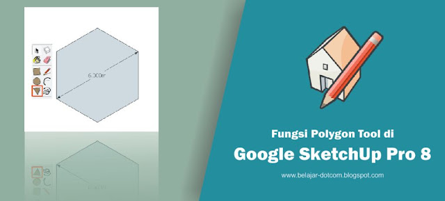 Fungsi Polygon Tool di Google SketchUp