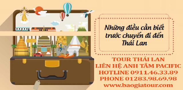 Du Lịch Thái Lan Trong Tầm Tay - Phần 2 - Những điều cần biết trước chuyến đi đến Thái Lan