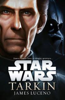 """Star Wars TARKIN"" James Luceno - recenzja"