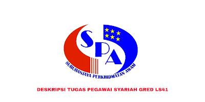 Deskripsi Tugas, Gaji dan Kelayakan Pegawai Syariah Gred LS41