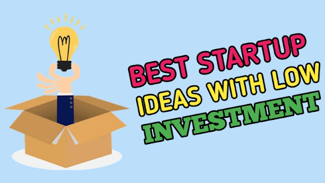 Best Startup Ideas with Low Investment
