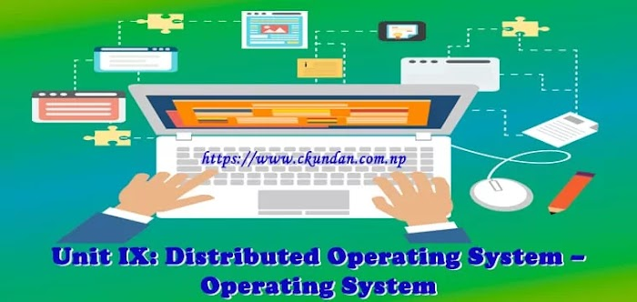 Unit IX: Distributed Operating System – Operating System