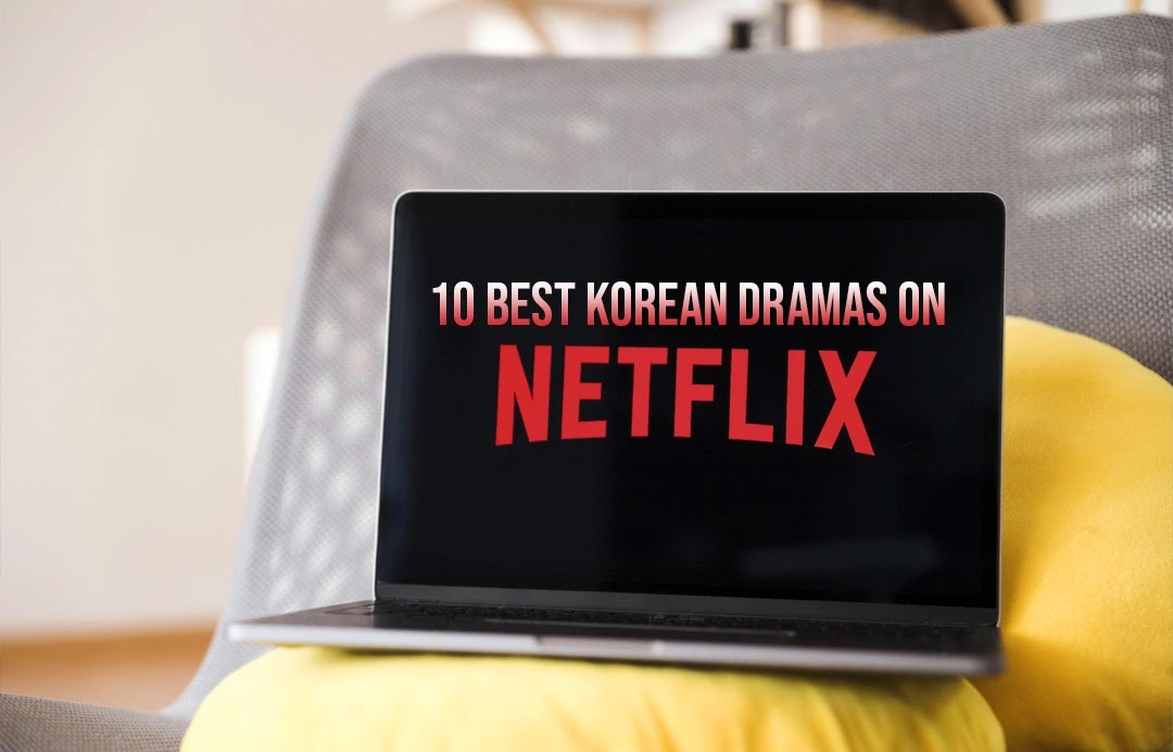 10 Korean Dramas που αξίζει να δεις στο Netflix