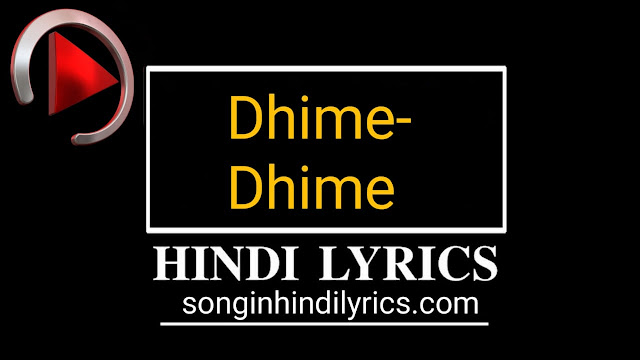 धीमे धीमे – Dheeme Dheeme Lyrics – Tony Kakkar ft. Neha Sharma