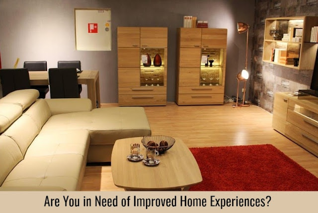 Are You in Need of Improved Home Experiences?