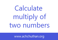 C++ program to calculate the multiply of two numbers