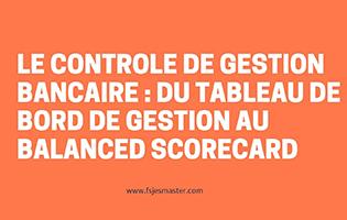 PFE: Le Controle de Gestion Bancaire du Tableau de Bord de Gestion au Balanced Scorecard
