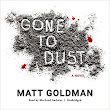 Review: Gone to Dust by Matt Goldman