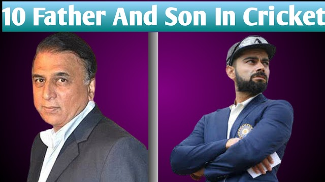 Top 10 Father and  Sons in Cricket 2020, you didn't know.