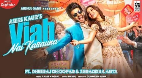 Viah Nai Karauna Lyrics in Hindi, Asees Kaur, Punjabi Songs Lyrics in Hindi, Punjabi Lyrics in Hindi, Hindi Lyrics, Hindi