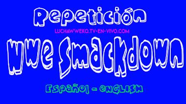 Repetición de Wwe Smackdown 17 de Julio de 2020 En Español