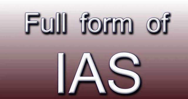 What is the Full Form of IAS?