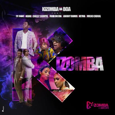 Kizomba Da Boa - Kizomba (Feat Lil Saint, Nsoki, Chelsy, Filho do Zua, J. Ramos, Neyma & Micas)