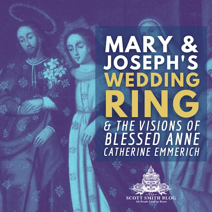 Mary and Joseph's Wedding Ring: Santo Anello and Blessed Anne Catherine Emmerich's Visions