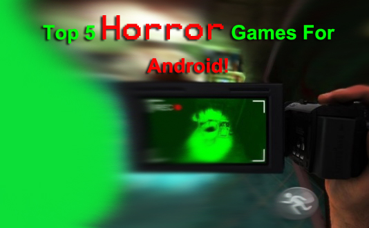 Top 5 Android Horror Games! 2016