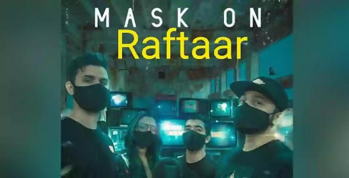 Mask On Lyrics in English - Raftaar