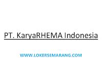 Loker Semarang Terbaru di PT. Karya Rhema Indonesia