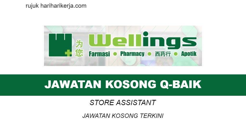 JAWATAN KOSONG WELLING ~ Store Assistant