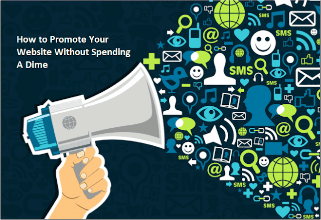 How to Promote Your Website Without Spending A Dime