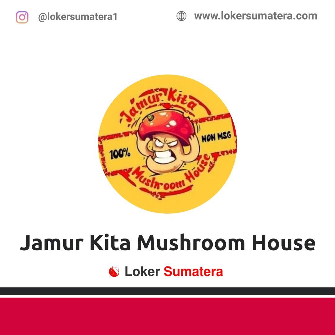 Lowongan Kerja Banda Aceh: Jamur Kita Mushroom House Desember 2020