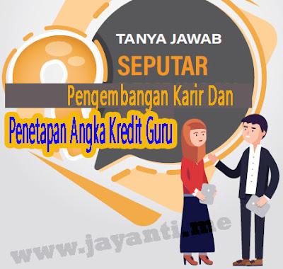 Tanya Jawab dan Info Pengembangan Karir Dan Penetapan Angka Kredit Guru (PAK)