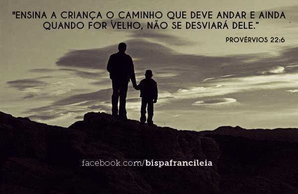 É Tempo De Buscar A Jesus Cristo!!!: Provérbios 22:6