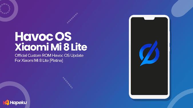 ROM Havoc OS Official Xiaomi Mi 8 Lite [PLATINA]