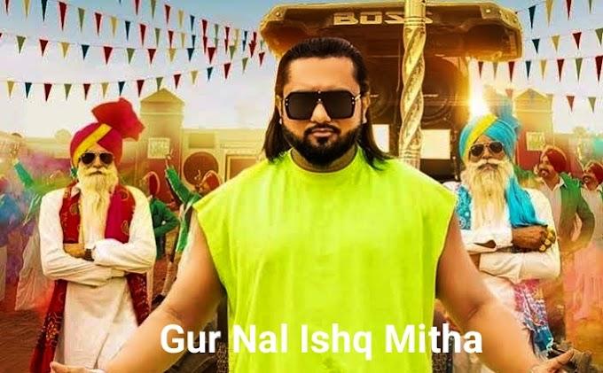 Gur Nal Ishq Mitha Yo Yo Honey Singh Lyrics