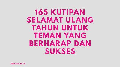 165 Kutipan Selamat Ulang Tahun untuk Teman yang Berharap dan Sukses