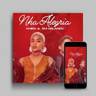 Khira feat Rui Orlando - Nha Alegria [BAIXAR DOWNLOAD]