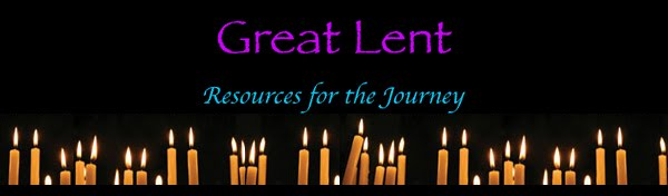 Great Lent ~ Journey to Pascha