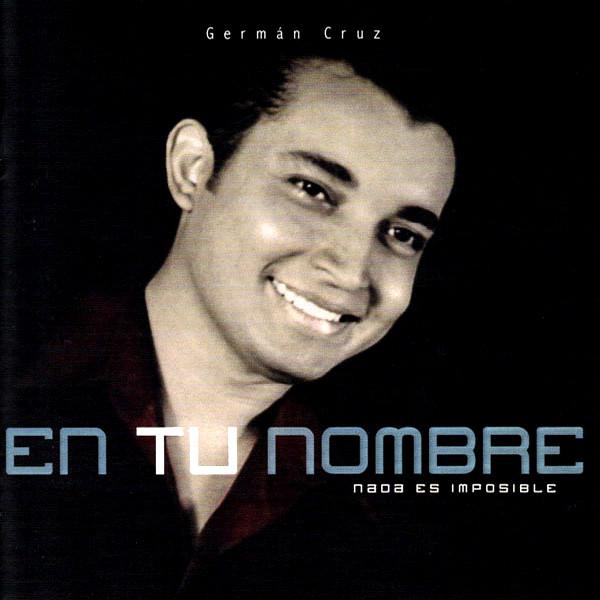 Germán Cruz-En Tu Nombre-