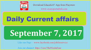 Daily Current affairs -  September 7th, 2017 for all competitive exams