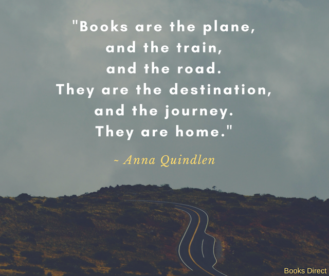"""Books are the plane, and the train, and the road. They are the destination, and the journey. They are home."" ~ Anna Quindlen"