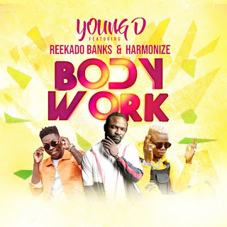 Naija music ::   Young D – Body Work ft. Reekado Banks, Harmonize