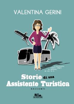Storie di una assistente turistica | Valentina Gerini