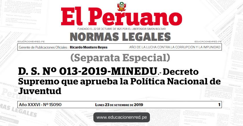D. S. N° 013-2019-MINEDU - Decreto Supremo que aprueba la Política Nacional de Juventud