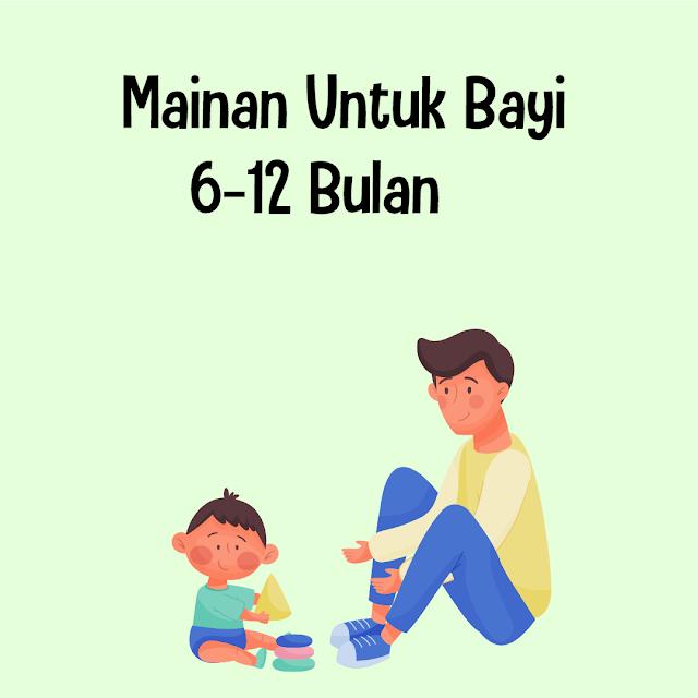 Mainan Yang Cocok Untuk Bayi Usia 6-12 Bulan