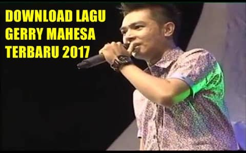 Download lagu Gerry Mahesa terbaru 2017 mp3