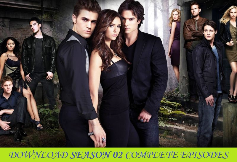 DUAL AUDIO] DOWNLOAD THE VAMPIRE DIARIES SEASON 2 ALL