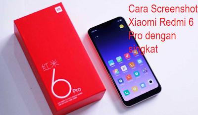 Xiaomi Redmi 6 Pro: Cara Screenshot Xiaomi Redmi 6 Pro dengan singkat