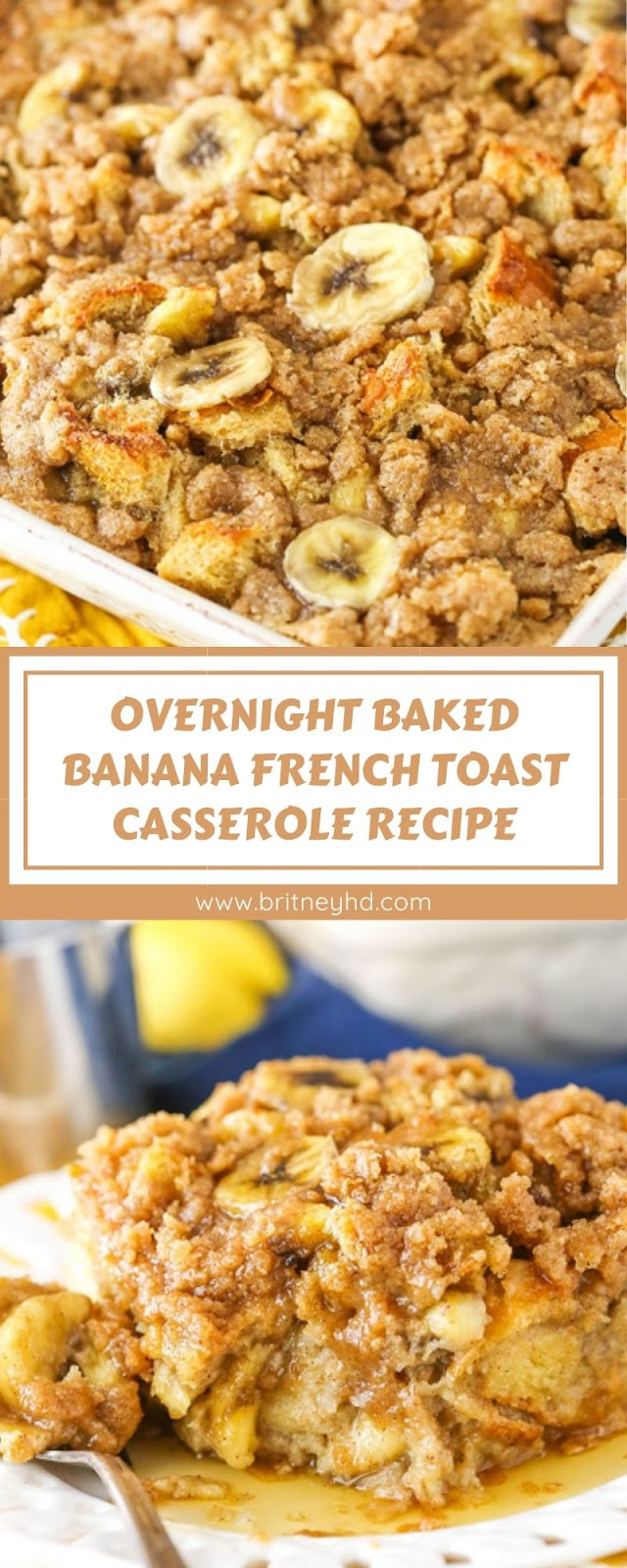 OVERNIGHT BAKED BANANA FRENCH TOAST CASSEROLE RECIPE