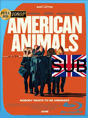 American Animals (2018) HD BRRIP [1080P] subtitulada [GoogleDrive] DizonHD