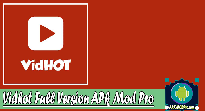 Download Vidhot.Apk Mod Pro Full Version