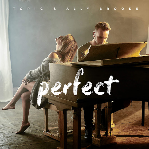Topic & Ally Brooke - Perfect - Single Cover