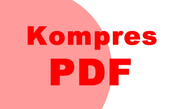 Cara Kompres Pdf (Memperkecil Pdf) Menjadi 200Kb Online