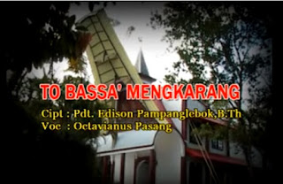 Download Lagu Toraja To Bassa' Mengkarang (Octavianus Pasang) Cipt. Pdt. Edison Pampanglebok B.Th