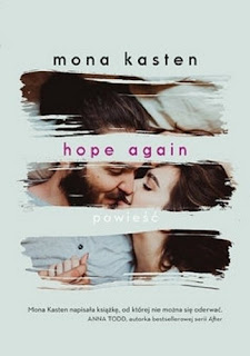 """Hope again"" Mona Kasten"
