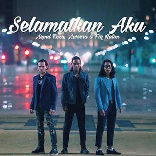 Aepul Roza, Aweera & Fiq - Selamatkan Aku MP3