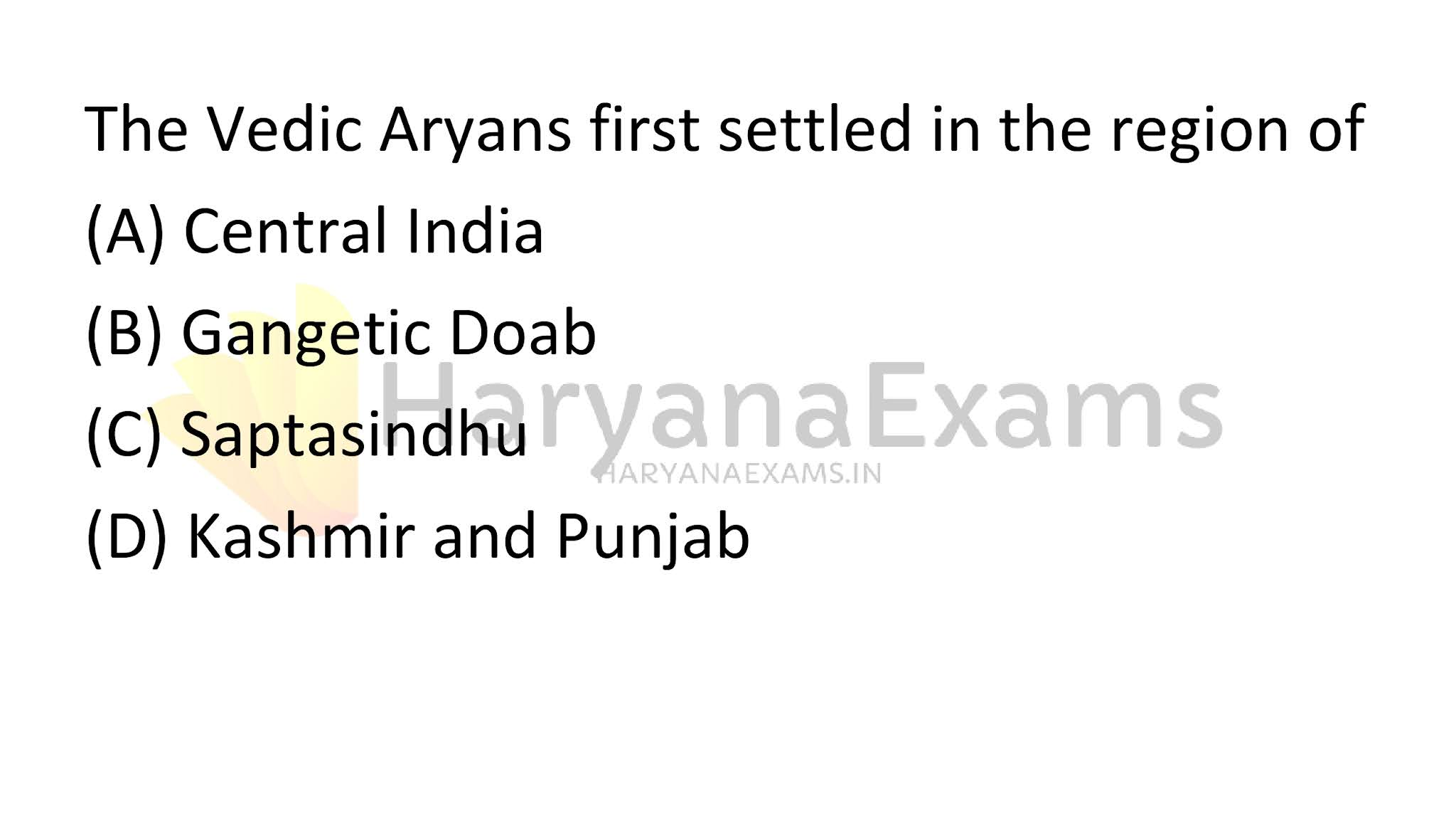 The Vedic Aryans first settled in the region of